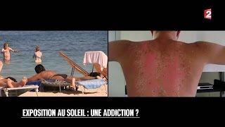Bien-être - Exposition au soleil : une addiction ? - 2015/07/11