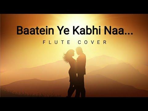 Baatein Ye Kabhi Na on Flute