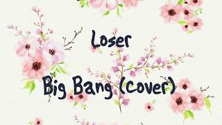 [Cover K-Pop] Loser-  Big Bang (cover by me)