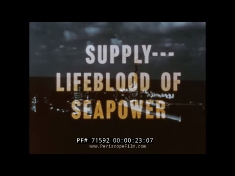 SUPPLY - LIFEBLOOD OF SEAPOWER  U.S. NAVY SUPPLY CORPS. DOCUMENTARY 1959 71592