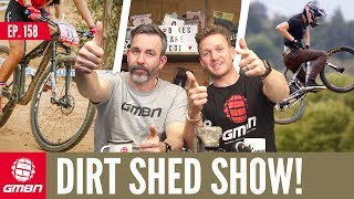 Crankworx Is Upon Us! | Dirt Shed Show Ep. 158