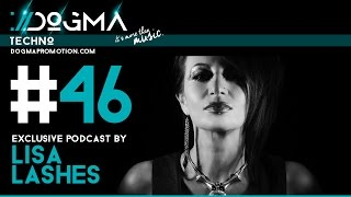 Lisa Lashes - Techno Live Set // Dogma Techno Podcast [July 2015]