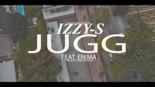 IZZY-S - JUGG (feat. ENIMA) Prod by DiceplayBeats x 4590z
