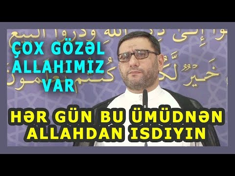 Hər Gün Bu Ümüdnən Allahdan Isdiyin - Hacı Sahin - Çox Gözəl Allahımız Var