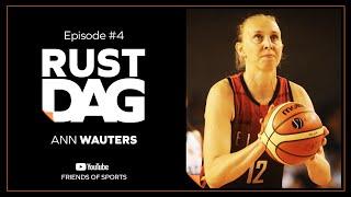 """RUSTDAG #4 met Ann Wauters: """"Nog één keer knallen op de OS en het EK en dan zit het er helemaal op"""""""