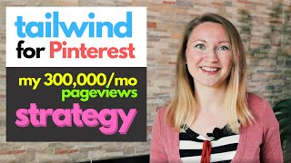 Tailwind: Pinterest Scheduler – The Ultimate Tutorial (2019) That Drives Me 300,000/mo pageviews