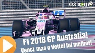 F1 2018 GP Austrália! Venci, mas o Vettel foi melhor!