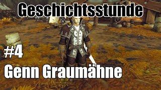 Geschichtsstunde: #4 - Genn Graumähne   World of Warcraft Lore