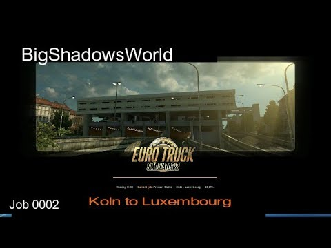 Euro Truck Simulator 2 - A New Beginning - Job 0002- BigShadowsWorld
