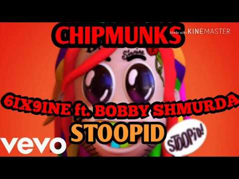 Stoopid - 6IX9INE ft Bobby Shmurda  Alvin And Chipmunks