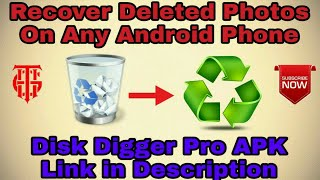 Recover Deleted Photos On Android     How to download Disk Digger Pro APK