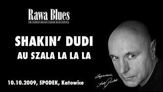 Shakin Dudi - Au sza la la (live)