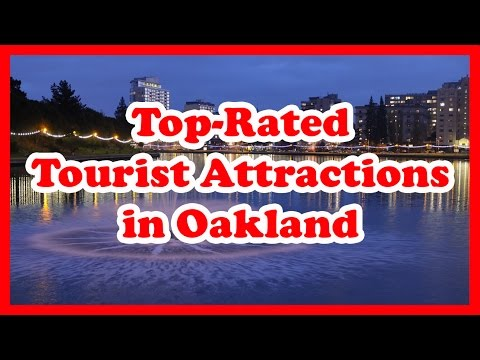 5 Top-Rated Tourist Attractions in Oakland, California | Uni