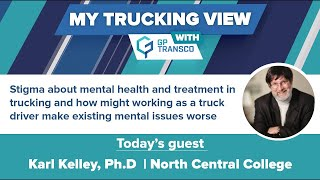 Industrial Psychologist: Stigma about Mental Health in Trucking