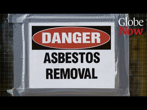 Video: Globe Now: What you need to know about Canada's deadly asbestos legacy