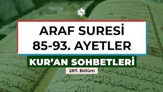 Kur'an Sohbetleri | ARAF SURESİ 85-93. AYETLER