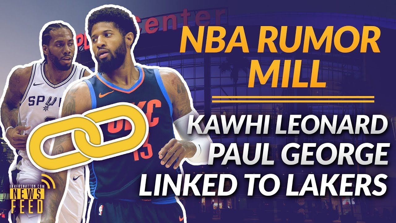 The Lakers Rumor Mill 2018: Paul George, Kawhi Leonard