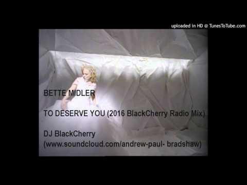 Bette Midler - To Deserve you (BlackCherry Pop Mix)