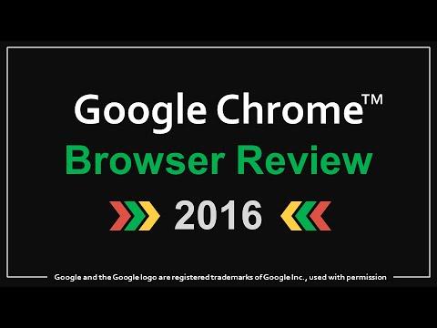 Google Chrome Browser Review 2016
