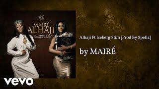 MairÉ - alhaji [prod by spellz] (audio) ft. iceberg slim