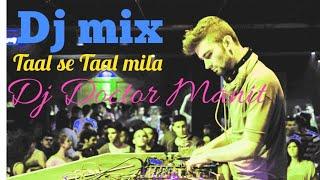 Taal se Taal mila HD VIDEO ( Manit Kumar )dj mix
