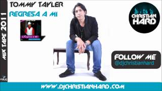 Tommy Tayler - Regresa a mi (Prod. Christian Hard)