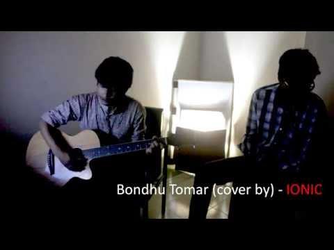 Bondhu Tomar Chokher Majhe - cover by IONIC