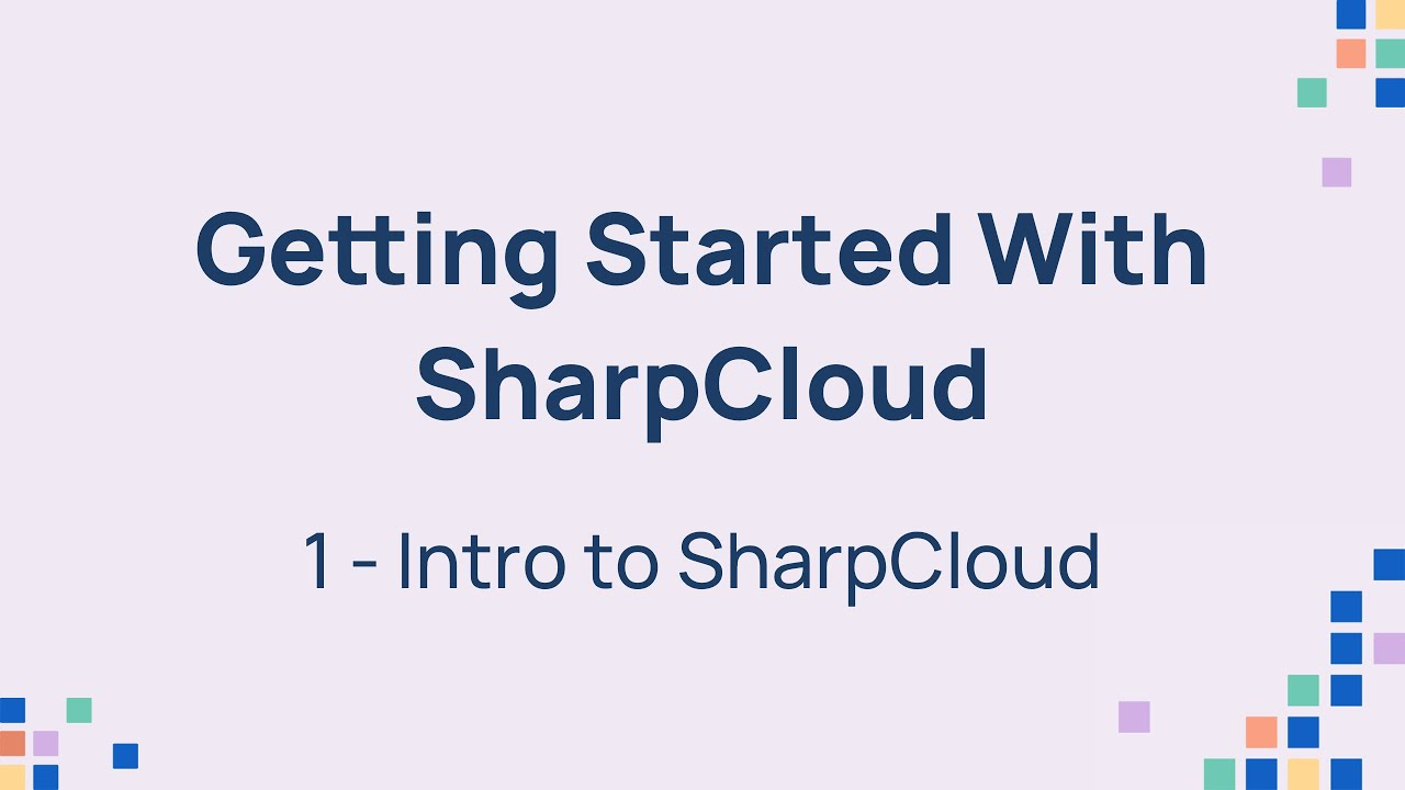 Getting Started With SharpCloud - Part 1: Intro to SharpCloud