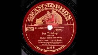 Der Trotzkopf / Oskar Joost & Tanz-Orchester, Gesang: Rudi Schuricke & Spree Revellers