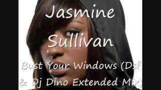 Jazmine Sullivan- Bust Your Windows (Dsf & Dj Dino Extended mix)