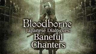 Bloodborne All Dialogues: Baneful Chanters (Japanese)