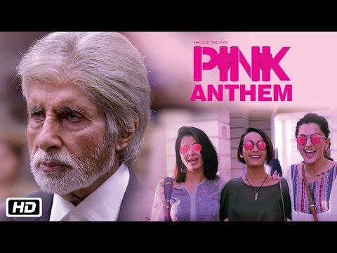 PINK Anthem | Jonita Gandhi | Anupam Roy | Amitabh Bachchan | Shoojit Sircar | Taapsee Pannu