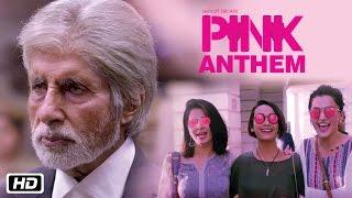 Download Hindi Video Songs - PINK Anthem | Jonita Gandhi | Anupam Roy | Amitabh Bachchan | Shoojit Sircar | Taapsee Pannu