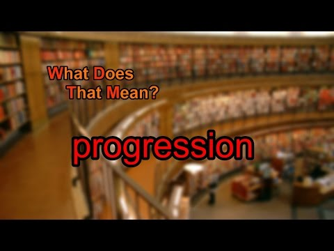 What does progression mean?