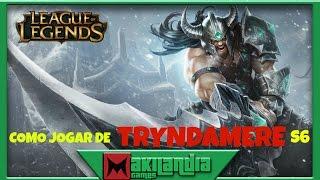 🔴 Como jogar de Tryndamere em 12 minutos - League of Legends - Fala do champ S6