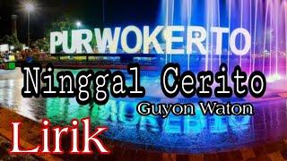 Guyon Waton   Ninggal Cerito (Purwokerto) Lirik Video