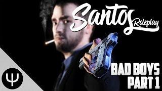 GMod: SantosRP Mod — Bad Boys — Part 1 — Smoke Erry