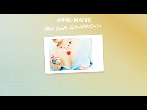 Anne-Marie – Tell Your Girlfriend