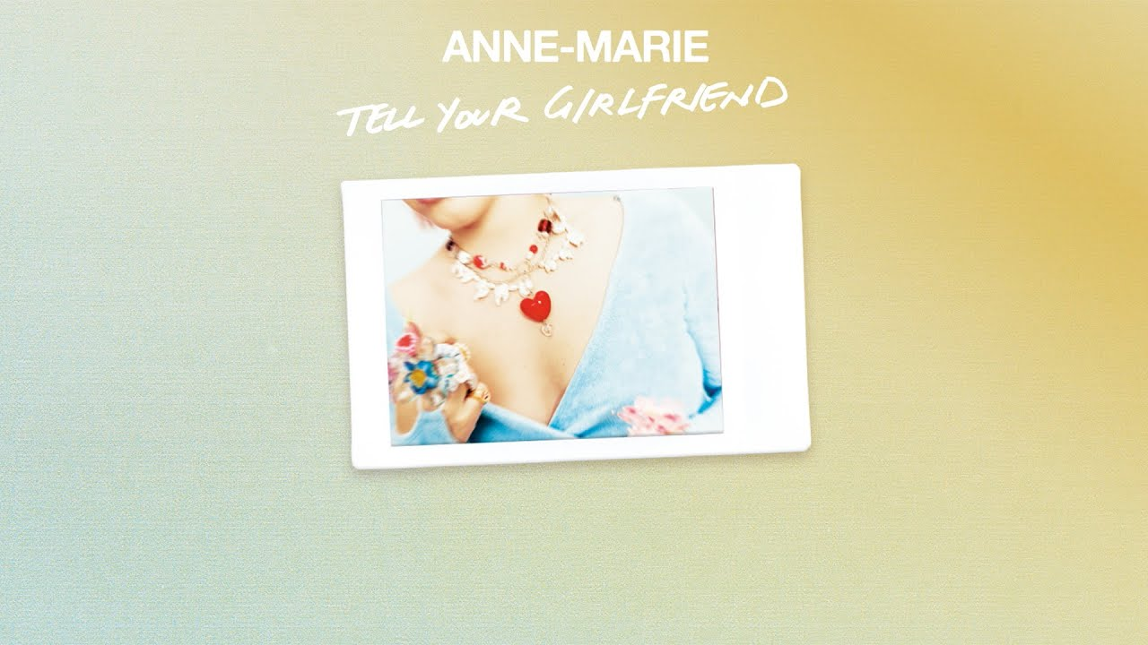Anne-Marie - Tell Your Girlfriend [Official Audio]