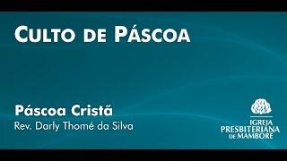Páscoa Cristã   Rev. Darly Thomé da Silva