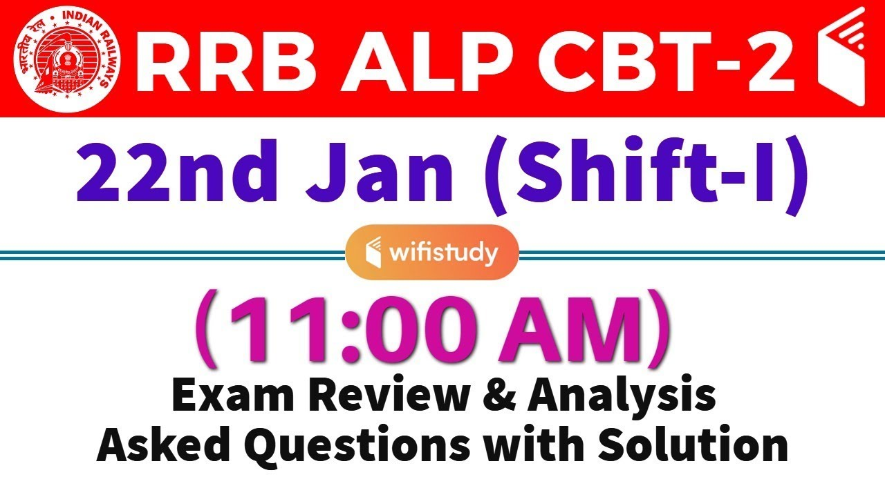 rrb alp cbt 2 22 jan 2019 shift i exam analysis asked questions