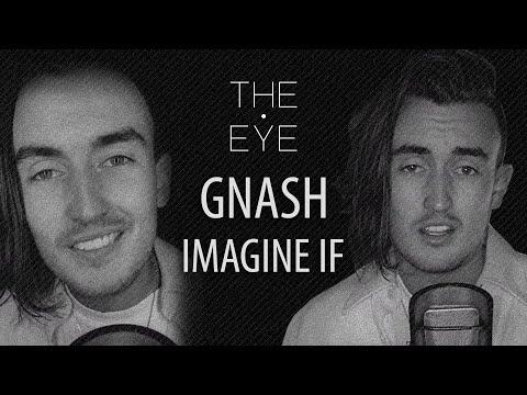 gnash - imagine if (Acoustic) | THE EYE
