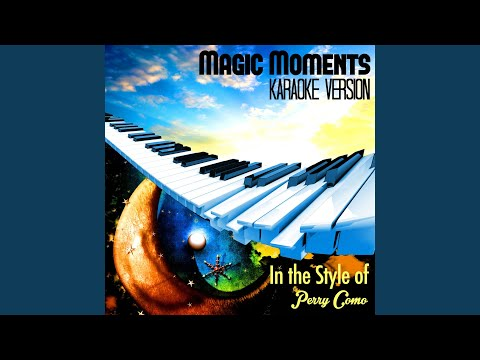 Magic Moments (In the Style of Perry Como) (Karaoke Version)