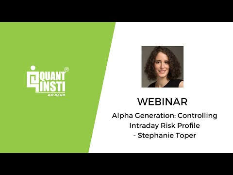 Alpha Generation: Controlling Intraday Risk Profile by Stephanie Toper - 10 January 2017