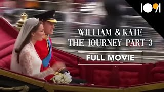 William & Kate: The Journey, Part 3 (FULL DOCUMENTARY)