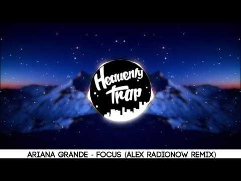Ariana Grande   Focus Alex Radionow Remix