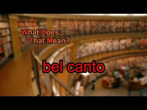 What does bel canto mean?