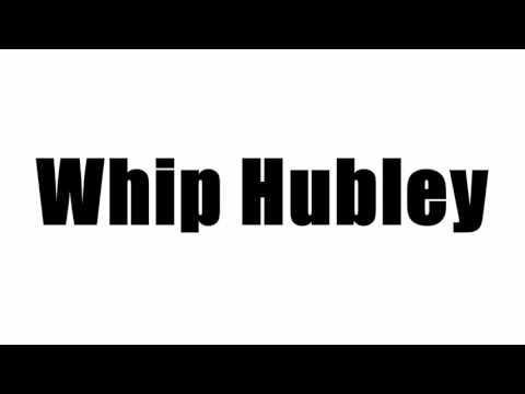 Whip Hubley