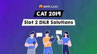 CAT 2019 Slot 2 DILR Solutions | Outclass