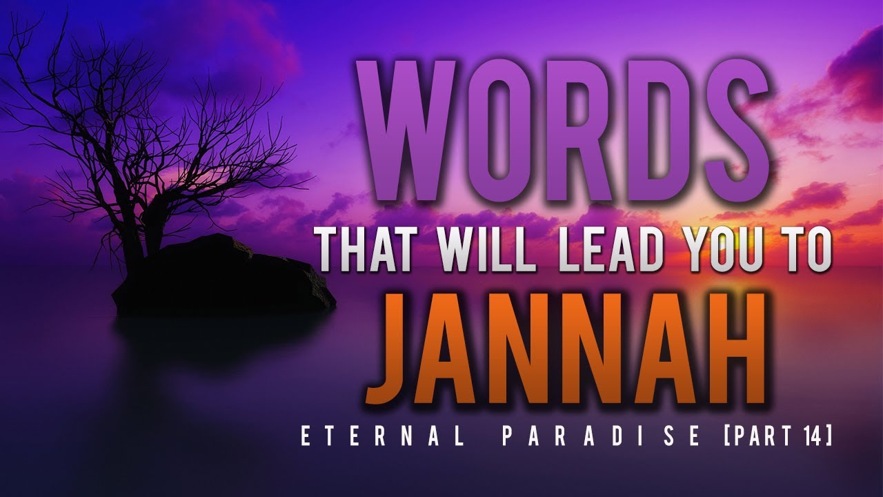 Words That Will Lead You To Jannah ᴴᴰ - Eternal Paradise [Part 14]